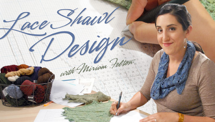 Lace Shawl Design with Miriam Felton